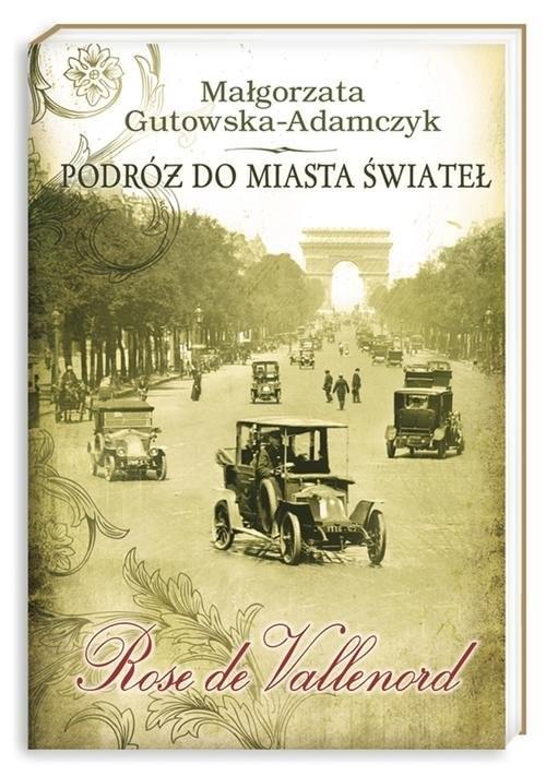 okładka Podróż do miasta świateł. Rose de Vallenord, Książka | Małgorzata Gutowska-Adamczyk