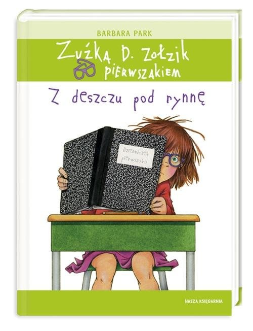 okładka Zuźka D. Zołzik pierwszakiem. Z deszczu pod rynnę, Książka | Park Barbara