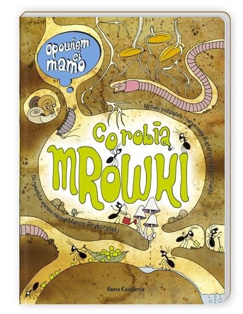 okładka Opowiem ci, mamo, co robią mrówki, Książka | Katarzyna Bajerowicz, Marcin Brykczyński