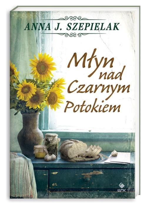 okładka Młyn nad Czarnym Potokiemksiążka |  | Anna J. Szepielak