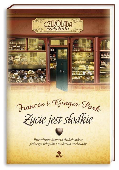 okładka Życie jest słodkie, Książka | Frances Park, Ginger Park
