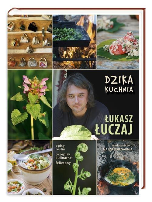 okładka Dzika kuchnia, Książka   Łuczaj Łukasz