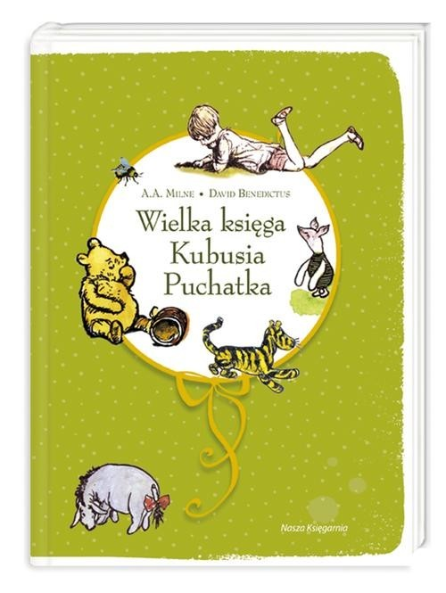 okładka Wielka księga Kubusia Puchatka, Książka | Alan Alexander Milne, David Benedictus