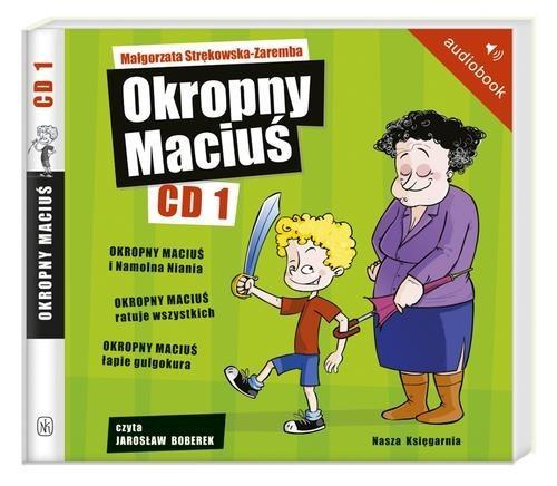 okładka Okropny Maciuś CD 1. Audiobook, Książka | Małgorzata Strękowska-Zaremba