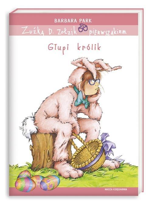 okładka Zuźka D. Zołzik pierwszakiem. Głupi królik, Książka | Park Barbara
