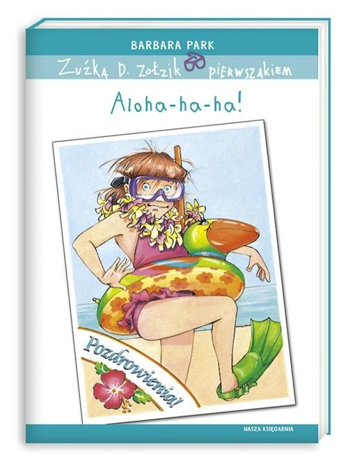 okładka Zuźka D. Zołzik pierwszakiem. Aloha-ha-ha!, Książka | Park Barbara