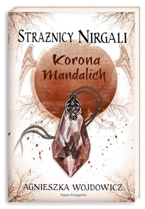 okładka Strażnicy Nirgali 3. Korona Mandalich, Książka   Wojdowicz Agnieszka