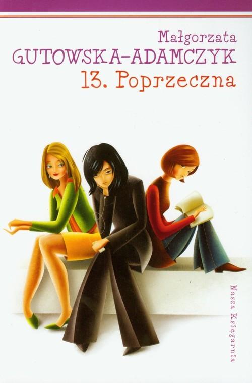 okładka 13 Poprzeczna, Książka | Małgorzata Gutowska-Adamczyk