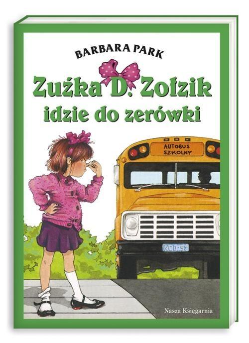 okładka Zuźka D. Zołzik idzie do zerówki, Książka | Park Barbara