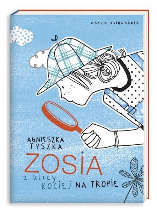 okładka Zosia z ulicy Kociej. Na tropie, Książka | Agnieszka Tyszka