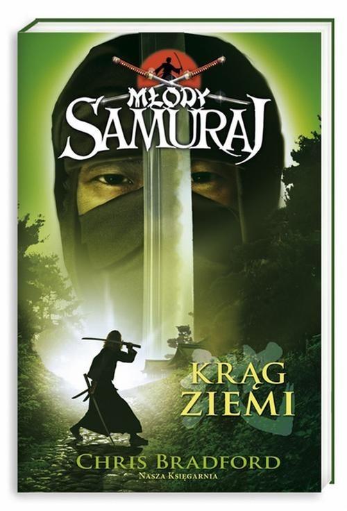 okładka Młody samuraj. Tom 4. Krąg ziemi, Książka | Chris Bradford