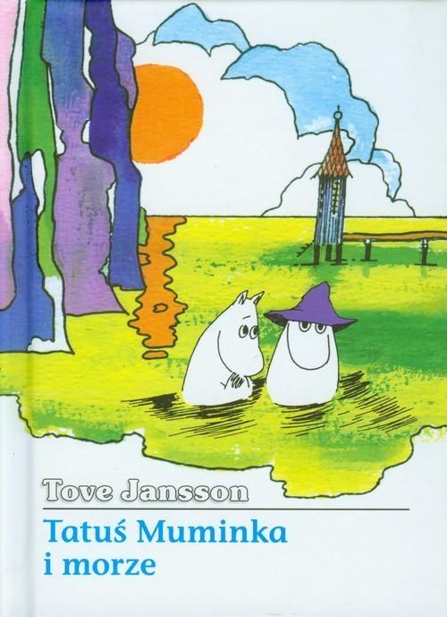 okładka Muminki. Tatuś Muminka i morze, Książka | Tove Jansson