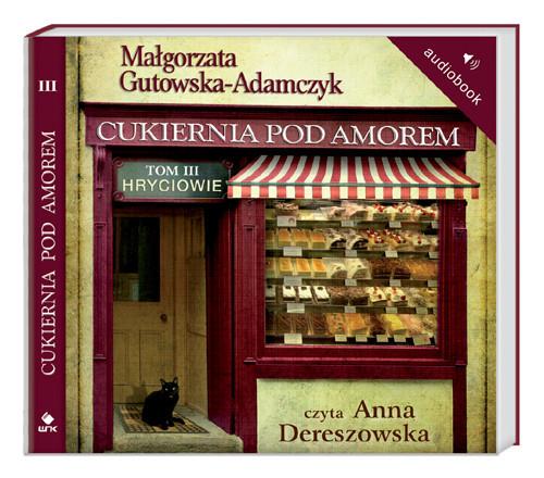 okładka Cukiernia Pod Amorem 3. Hryciowie. Audiobook, Książka | Małgorzata Gutowska-Adamczyk