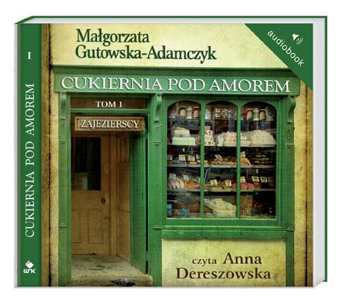 okładka Cukiernia Pod Amorem 1. Zajezierscy. Audiobook, Książka | Gutowska-Adamczyk Małgorzata