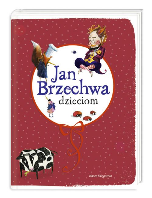 okładka Jan Brzechwa dzieciom, Książka | Jan Brzechwa