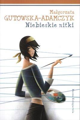 okładka Tylko dla dziewczyn. Niebieskie nitki, Książka | Gutowska-Adamczyk Małgorzata