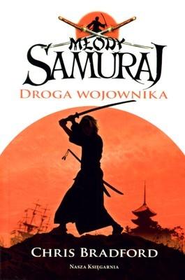 okładka Młody Samuraj. Tom 1. Droga wojownika, Książka | Bradford Chris