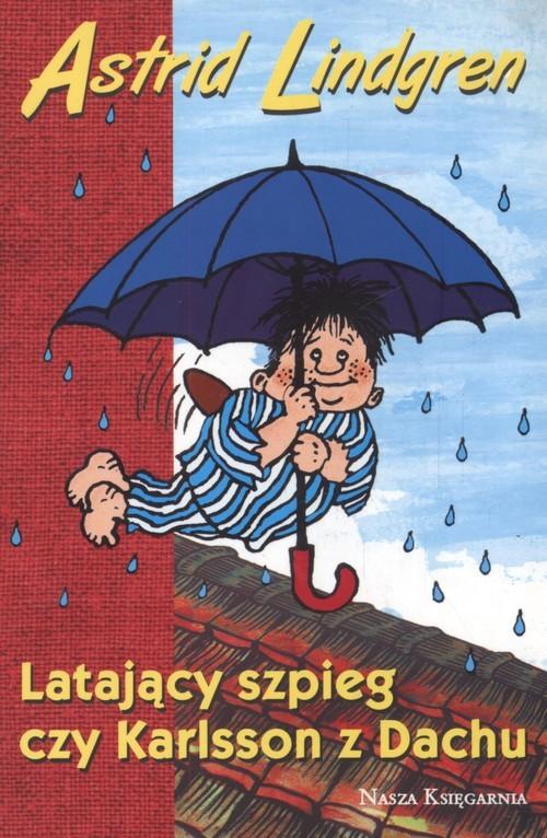 okładka Latający szpieg czy Karlsson z Dachu, Książka | Astrid Lindgren