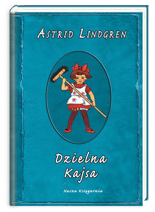okładka Astrid Lindgren. Dzielna Kajsa, Książka | Astrid Lindgren