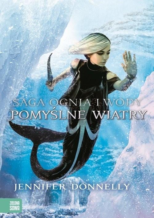 okładka Saga Ognia i Wody. Pomyślne wiatry 4, Książka | Donnelly Jennifer