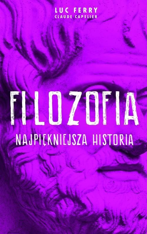 okładka Filozofia najpiękniejsza historia, Książka | Luc Ferry