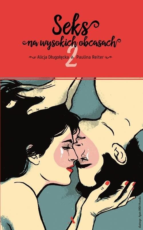 okładka Seks na wysokich obcasach 2, Książka | Alicja  Długołęcka, Paulina Reiter
