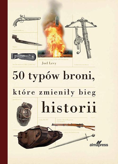 okładka 50 typów broni które zmieniły bieg historii, Książka | Levy Joel