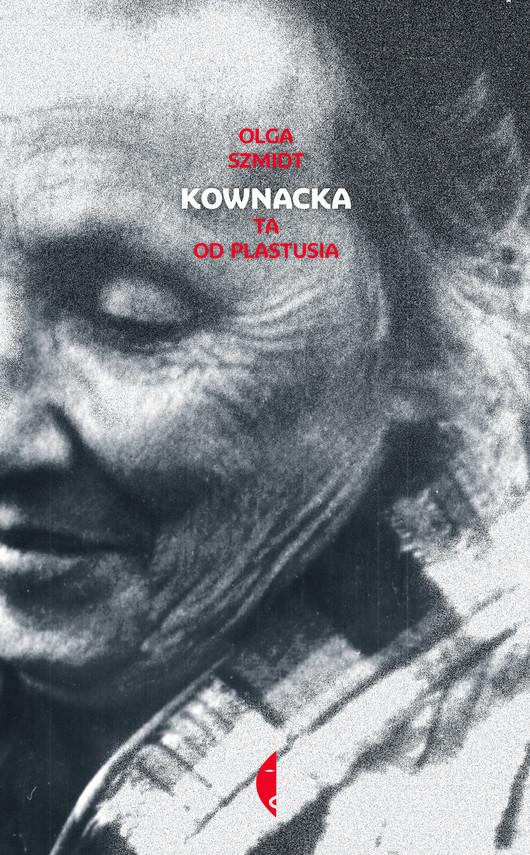 okładka Kownacka. Ta od Plastusia, Książka | Olga Szmidt
