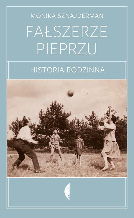 okładka Fałszerze pieprzu. Historia rodzinna, Książka | Sznajderman Monika