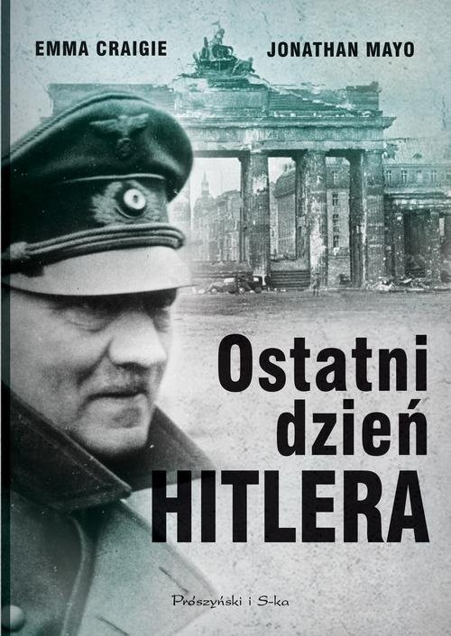 okładka Ostatni dzień Hitleraksiążka      Emma Craigie, Jonathan Mayo