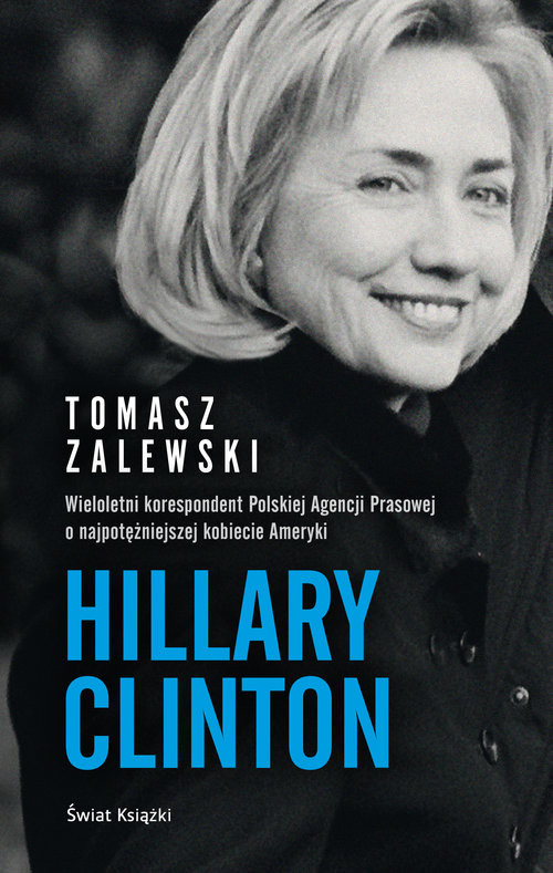okładka Hillary Clinton, Książka   Tomasz  Zalewski