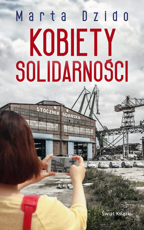 okładka Kobiety Solidarnościksiążka      Marta Dzido