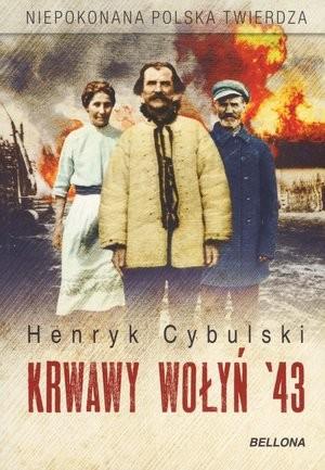 okładka Krwawy Wołyń '43, Książka   Cybulski Henryk