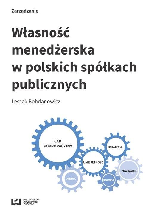 okładka Własność menedżerska w polskich spółkach publicznychksiążka |  | Bohdanowicz Leszek