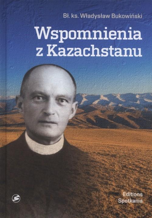 okładka Wspomnienia z Kazachstanu, Książka | Bukowiński Władysław