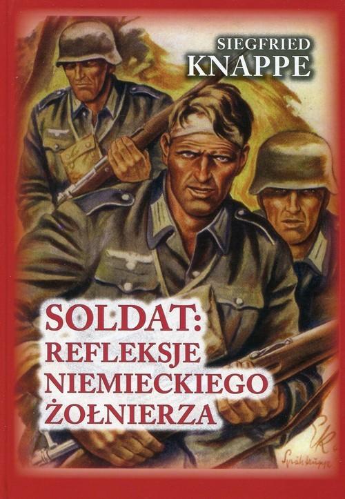 okładka Soldat: refleksje niemieckiego żołnierzaksiążka      Knappe Siegfried
