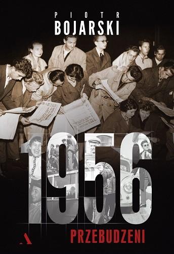 okładka 1956. Przebudzeni, Książka | Bojarski Piotr