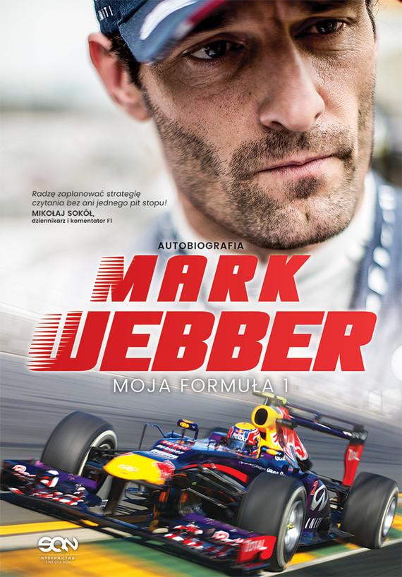 okładka Mark Webber. Moja Formuła 1, Książka | Mark Webber