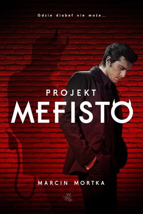 okładka Projekt Mefisto, Książka | Mortka Marcin