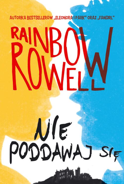 okładka Nie poddawaj się. Wzlot i upadek Simona Snowa, Książka | Rainbow Rowell