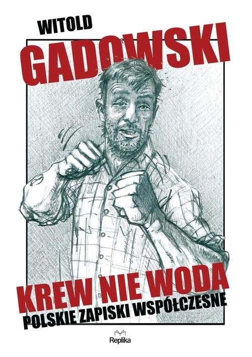 okładka Krew nie woda. Polskie zapiski współczesne, Książka | Witold Gadowski
