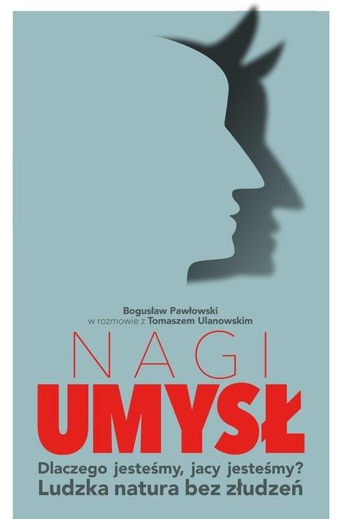 okładka Nagi umysł, Książka | Bogusław Pawłowski, Tomasz Ulanowski