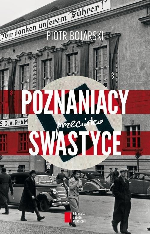 okładka Poznaniacy przeciwko swastyce, Książka | Bojarski Piotr