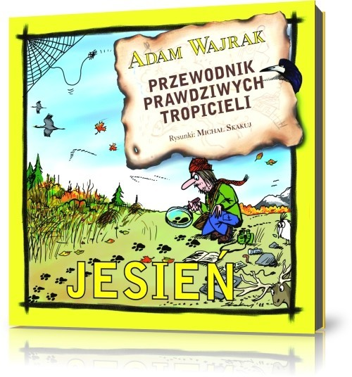 okładka Przewodnik prawdziwych tropicieli Jesień. J0546-RPK, Książka | Wajrak Adam