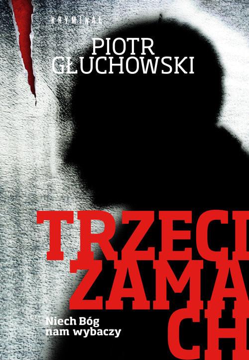 okładka Trzeci zamach, Książka | Głuchowski Piotr
