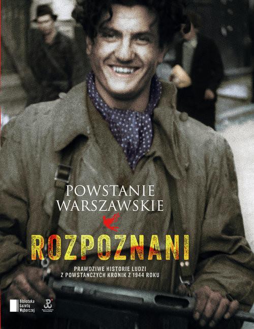 okładka Powstanie Warszawskie. Rozpoznani, Książka | Iza Michalewicz, Maciej Piwowarczuk