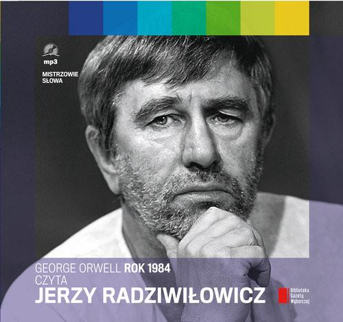 okładka Rok 1984 czyta Jerzy Radziwiłowicz. Audiobookksiążka      George Orwell
