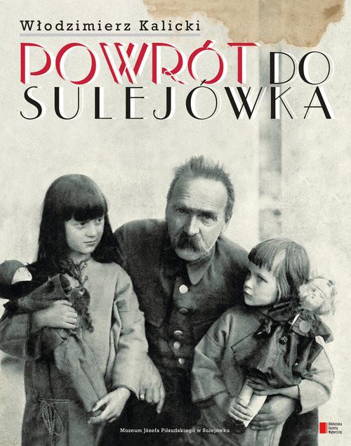 okładka Powrót do Sulejówka, Książka | Włodzimierz Kalicki