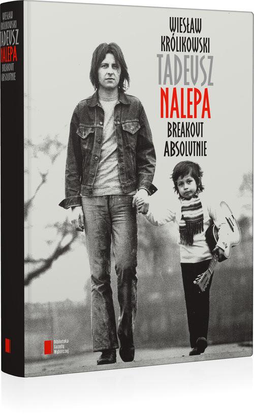 okładka Tadeusz Nalepa. Breakout absolutnie, Książka | Królikowski Wiesław