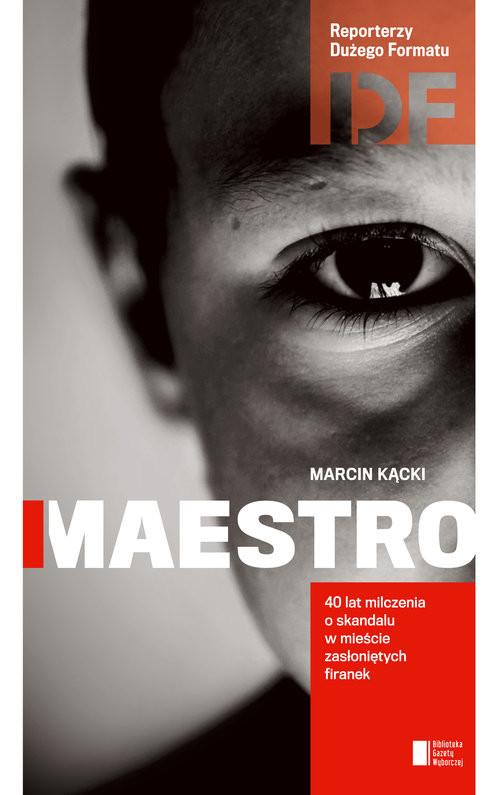 okładka Maestro. Historia milczenia, Książka | Marcin Kącki